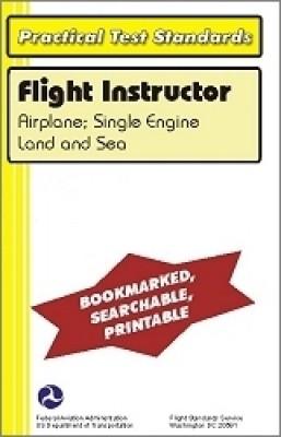 PRACTICAL TEST STANDARDS: FLIGHT INSTRUCTOR AIRPLANE SINGLE ENGINE